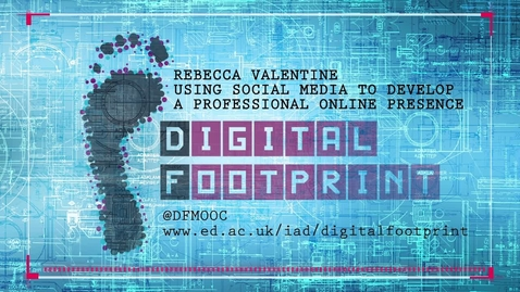 Thumbnail for entry Digital Footprint - Rebecca Valentine - Using Social Media