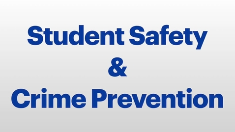 Thumbnail for entry Student Safety Video