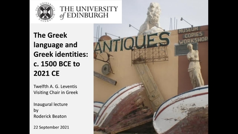 Thumbnail for entry 'The Greek language and Greek identities: c. 1500 BCE to 2021 CE' A.G. Leventis Inaugural Lecture 2021