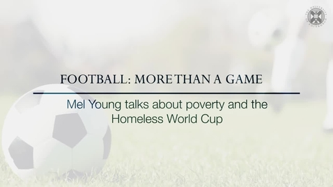 Football: More than a game -  Mel Young talks about poverty and the Homeless World Cup