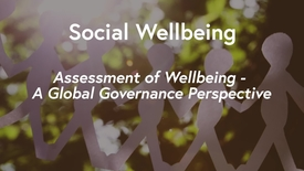 Thumbnail for entry Social Wellbeing MOOC WK3 - Assessment of Wellbeing: A Global Governance Perspective
