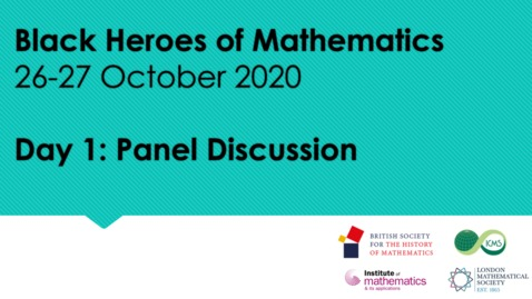 Thumbnail for entry Black Heroes of Mathematics Conference: Panel Discussion 1