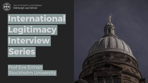 Thumbnail for entry International Legitimacy Interview: Prof Eva Erman