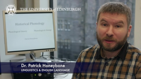 Thumbnail for entry Patrick Honeybone-Linguistics & English Language-Research In A Nutshell- School of Philosophy, Psychology and Language Sciences-16/11/2012