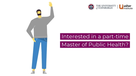 Thumbnail for entry Join our Master of Public Health (part-time) programme