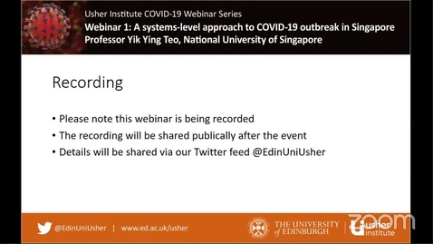 Thumbnail for entry Usher Institute COVID-19 webinar- 1. A systems-level approach to COVID-19 outbreak in Singapore