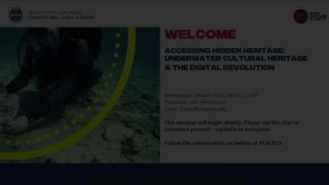 Thumbnail for entry Accessing Hidden Heritage: Underwater Cultural Heritage & the Digital Revolution