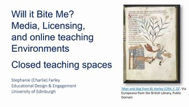 Thumbnail for entry Will it bite me? Media, licensing and online teaching environments 2: Closed Spaces