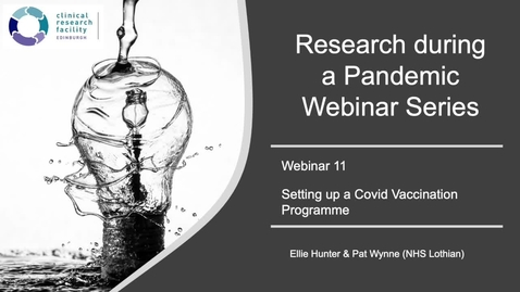 Thumbnail for entry Research During the Pandemic: Setting up a Covid Vaccination Programme