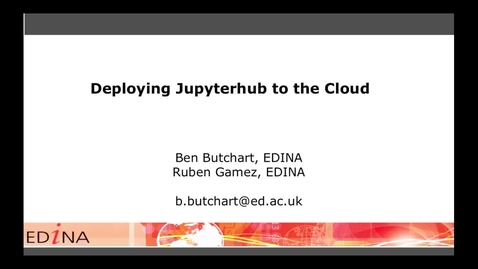 Thumbnail for entry [EDINA Labs] Deploying JupyterHub to the Cloud