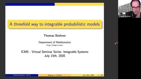 Thumbnail for entry A threefold way to integrable probabilistic models - Thomas Bothner 15.07.20