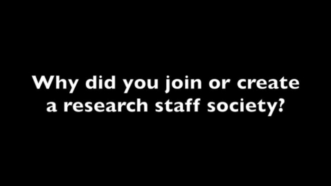 Thumbnail for entry Why join a research staff society?
