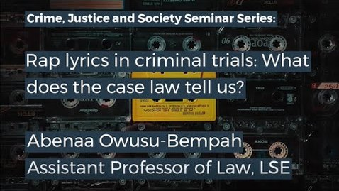 Thumbnail for entry CJS Seminar - Rap lyrics in criminal trials: What does the case law tell us?