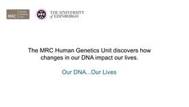 Thumbnail for entry MRC Award of £53M to MRC Human Genetics Unit at The University of Edinburgh