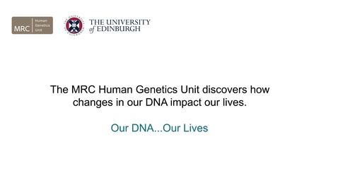 Thumbnail for entry MRC Award of £53M to MRC Human Genetics Unit at The University of Edinburgh