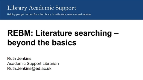 Thumbnail for entry REBM Literature searching - beyond the basics