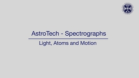 Thumbnail for entry AstroTech - Spectrographs - Light, atoms and motion