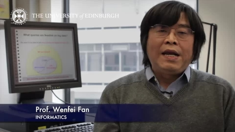 Thumbnail for entry Wenfei Fan - Informatics - Research In A Nutshell - School of Informatics -07/04/2014