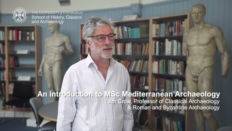 Thumbnail for entry An introduction to MSc Mediterranean Archaeology