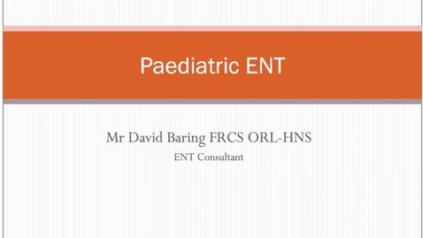 Thumbnail for entry Paediatric ENT - Emergencies MBChB Yr5