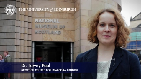 Thumbnail for entry Tawny Paul- Scottish Centre for Diaspora Studies - Research In A Nutshell-School of History, Classics and Archaeology-04/06/2012 (Historical)