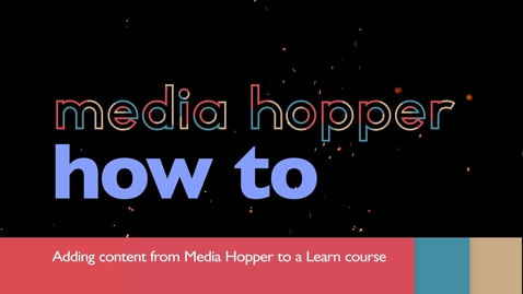 Thumbnail for entry Adding content from Media Hopper to a Learn course