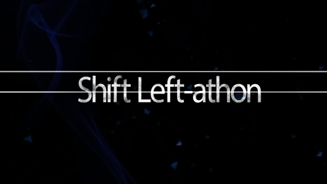 Thumbnail for entry Shift Left-athon