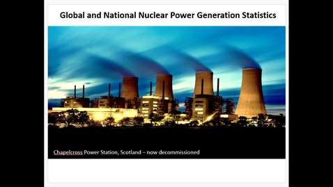Thumbnail for entry NWMPPP-Lecture 2A-Nuclear Power and Economics - January 11th 2021, 12:54:05 pm