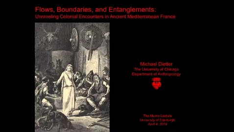 Thumbnail for entry Munro Lecture - Professor Michael Dietler: 'Flows, boundaries, and entanglements'