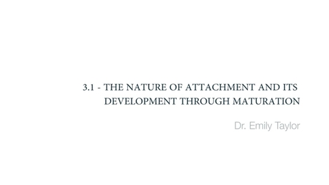 Thumbnail for entry Clinical Psychology of Children and Young People -The nature of attachment and its development through maturation
