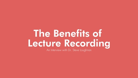 Thumbnail for entry The benefits of lecture recording - An interview with Dr. Steve Loughnan