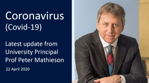 Thumbnail for entry Coronavirus (Covid-19) update from the Principal - 22 April 2020
