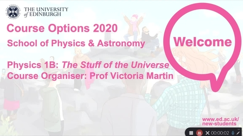 Thumbnail for entry Physics and Astronomy: Physics 1B: The Stuff of the Universe