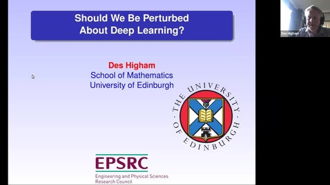 Thumbnail for entry Desmond Higham 16 November Should We Be Perturbed About Deep Learning
