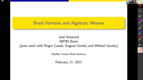 Thumbnail for entry February 17 2021 Jose Simental Braid varieties and Algebraic weaves
