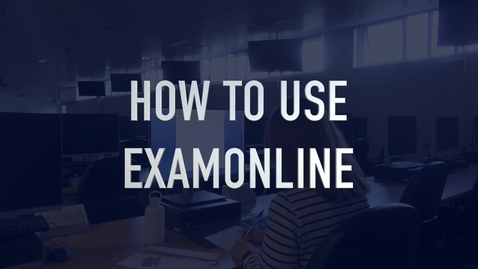 Thumbnail for entry Student Guide to Using ExamOnline
