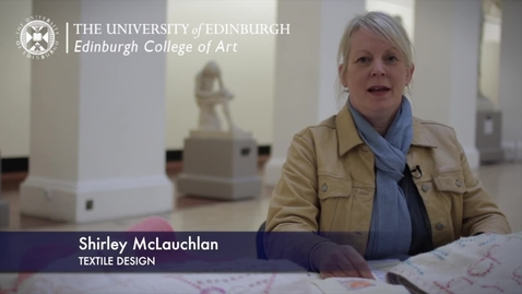 Thumbnail for entry Shirley Mclauchen -Textile Design - Research In A Nutshell-Edinburgh College of Art-21/10/2012