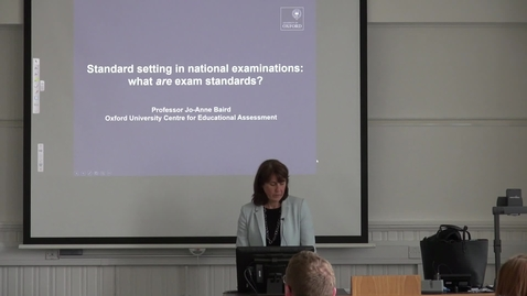 Thumbnail for entry Jo-Anne Baird | Standard setting in national examinations: what are exam standards?