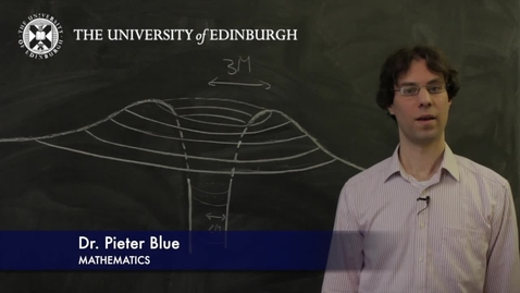 Thumbnail for entry Pieter Blue- Mathematics- Research In A Nutshell - School of Mathematics -15/05/2012
