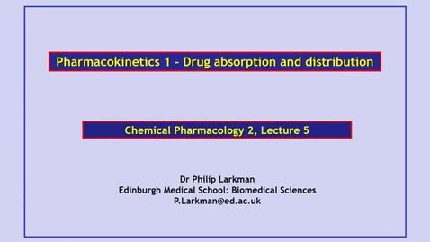 Thumbnail for entry Lecture 5 - Pharmacokinetics 1 Drug absorption and drug distribution - Dr Phil Larkman