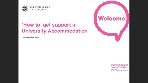 Thumbnail for entry (UG/PG) How-to get support in University-managed accommodation from Residence Life (ACE)