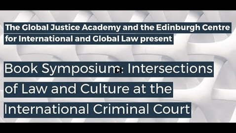 Thumbnail for entry Book Symposium: Intersections of Law and Culture at the International Criminal Court