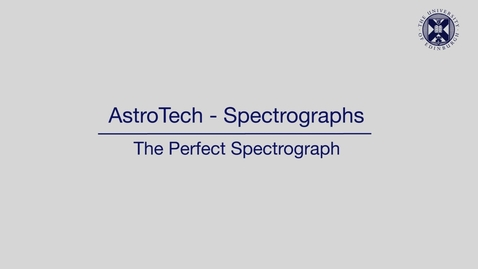 Thumbnail for entry AstroTech - Spectrographs - The perfect spectrograph