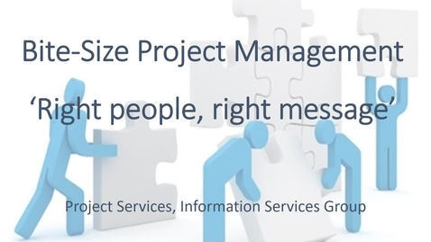Thumbnail for entry Bitesize Practical Project Management - part 4 of 4 - Right people right message