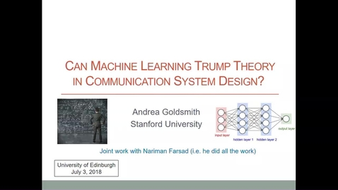 Thumbnail for entry Prof Andrea Goldsmith: Can machine learning trump theory in communication system design?