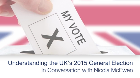 Thumbnail for entry The UK's 2015 General Election - In conversation with Nicola McKewan