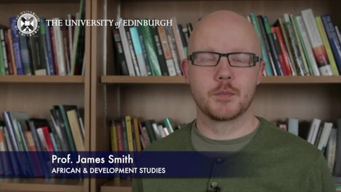 Thumbnail for entry James Smith - African & Development Studies- Research In A Nutshell- School of Social and Political Science-28/01/2013