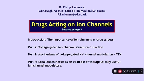 Thumbnail for entry Pharmacology 3: Drugs Acting on Ion Channels  Part 1 Dr Phil Larkman