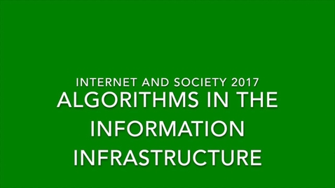 Thumbnail for entry Algorithm Society and Information Infrastructures - Internet and Society  2017