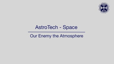 Thumbnail for entry AstroTech - Space - Our enemy the atmosphere